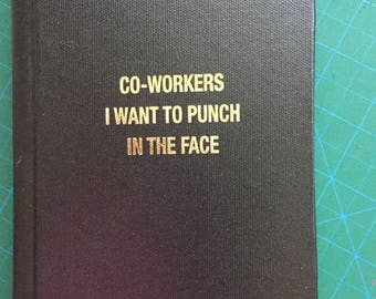 BIG CO-WORKERS I want to punch in the face, hardbound book/journal/notebook/diary