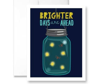 Brighter Days are Ahead - Greeting Card