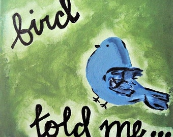 Bird Painting, Acrylic Painting, Bird Told Me, Nursery Art, Bird Told Me Art, Bird Art, Custom Bird Art, Bluebird On Canvas, Bluebird Art