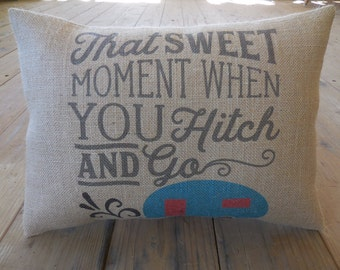 Hitch and Go Burlap Pillow, Camping, Vacation, Retirement Gift, INSERT INCLUDED