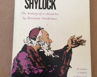 Shylock the History of a Character by Hermann Sinsheimer 1964