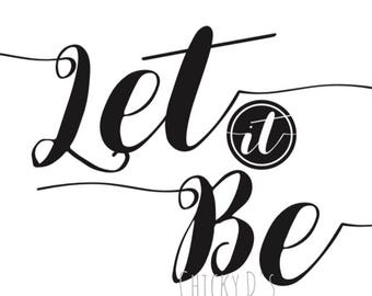 Let it Be lyric Typography Art, Typographic Print, Inspirational Quote, Farmhouse style 8x10