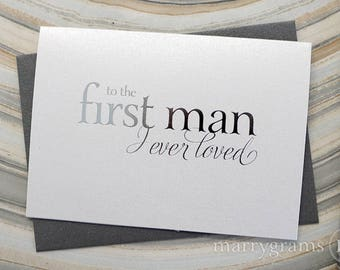 SILVER FOIL Wedding Card to Your Dad, Father of the Bride Cards, To the First Man I Ever Loved, Card from Daughter Father of Bride Gift CS08