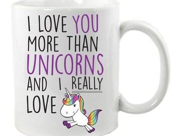 I Love You More Than Unicorns Mug