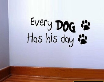 Every Dog Has His Day Wall Decal Pet Wall Art Vinyl Lettering VWAQ-B01L0J9TWO