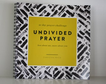 Undivided Prayer-A 21 Day Prayer Challenge for Women