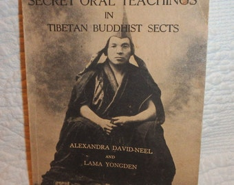 The Secret Oral Teachings In Tibetan Buddhist Sects 9th Printing 1981