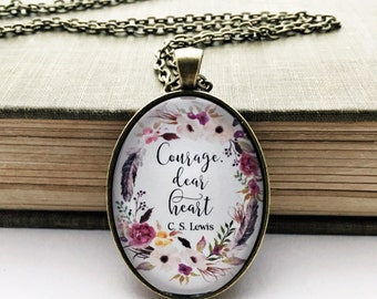Courage dear heart glass pendant C S lewis Narnia quote necklace antique bronze silver oval jewelry handwritten font inspirational jewelry