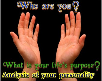 Palm Reading, Analysis of your personality, Your Life's Purpose, Your Spiritual Guidance