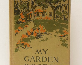 My Garden Doctor by Frances Duncan 1913 1914