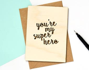 You're My Super Hero Wooden Greetings Card - anniversary card - fifth anniversary card - greeting card - card for boyfriend