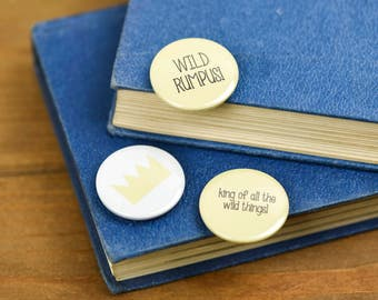 where the wild things are Pin Badge Button pack wild rumpus king of all the wild things crown