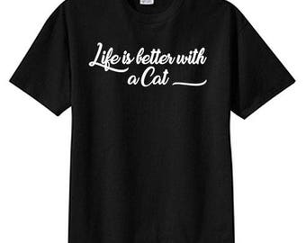 Life Better With Cat New T Shirt S M L XL 2X 3X 4X 5X Big Sizes