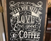 All you need is love and coffee, coffee bar sign, kitchen sign, coffee house sign, coffe sign
