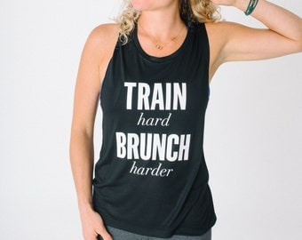 Train Hard Brunch Harder - Workout Tank - Brunch Shirt - Fitness Foodie Gift