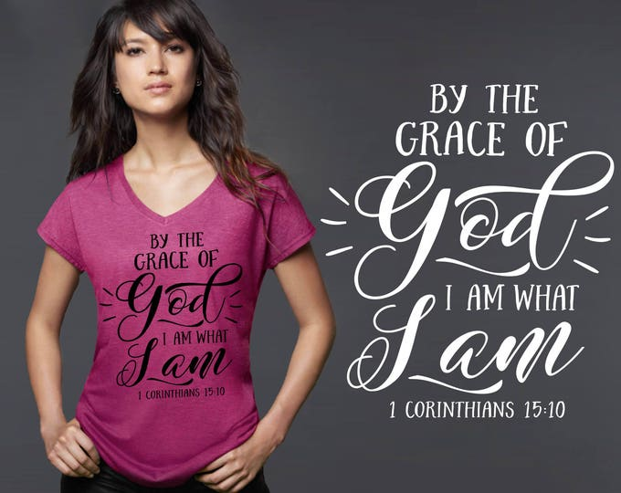By the Grace of God | I am What I Am | 1 Corinthians 15:10 | Christian T-Shirts | Christian Gifts | Inspirational T-shirt | Korena Loves