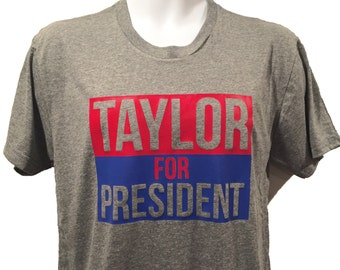 Taylor For President T-shirt