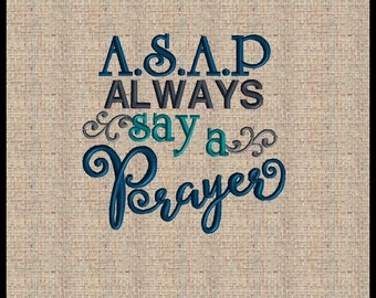 ASAP Always Say A Prayer Embroidery Design Always Say A Prayer Machine Embroidery Design Bible Verse Design 4x4 5x5 6x6 7x7 8x8