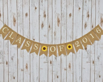 Sunflower Graduation Banner, CLASS of 2017 Burlap Banner, Graduation Party Decor, Graduation Banner, Graduation Announcement