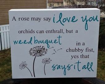 A rose may say I love you orchids may enthrall, but a weed bouquet in a chubby fist, yes that says it all, child, love, nursery decor, gift