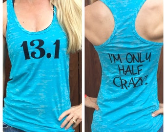 13.1 I'm Only Half Crazy! Burnout Tank Top