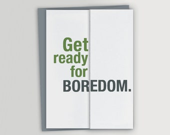 Funny Graduation Card / Get ready for boredom / Foldout funny card