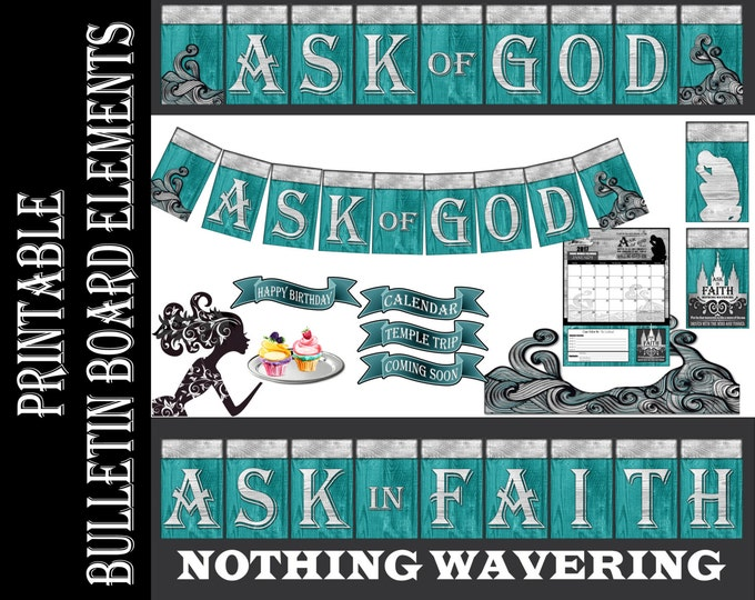 2017 YW bulletin board printables Ask of God Ask in Faith - gift tags, banners, birthday, temple trips, calendars, decorations, handouts LDS