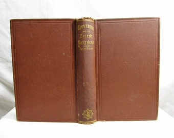 Gloverson and His Silent Partner, Ralph Keeler Published by Lee and Shepard, Boston 1869 Hardcover First Edition Antique Book