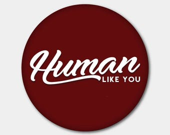 Human Like You Magnet/Button. All For Love & Love For All. Equality. Equal Rights. Feminist. LGBT. Lesbian Gay Bisexual Transgender.