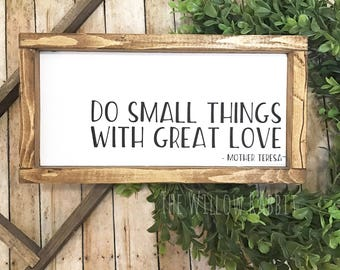 Do Small Things with Great Love | Farmhouse Decor | Small Things | Mother Teresa | Positive Quote | Positive Home Decor | Wood Sign