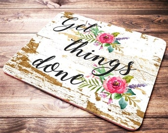 Inspirational Quote Mousepad, Get Things Done Mouse Pad, Office Desk Accessories, Floral Mouse Pad, Office Supplies