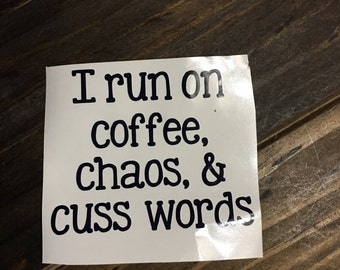 Coffee, chaos, cusswords Decal | Coffee, chaos, cusswords Yeti Decal | Coffee RTIC Decal Customized Coffee, chaos, cusswords Decal