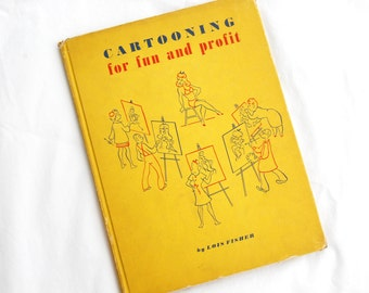 1945 Cartooning for Fun & Profit Book Lois Fisher 1940s How to Draw Cartoons Comics Drawing Book