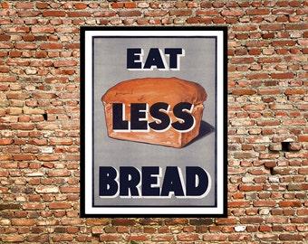 Reprint of a WW2 Propaganda Poster - Eat Less Bread
