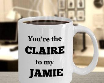 Outlander You're the Claire to my Jamie Mug - Jamie Fraser - JAMMF