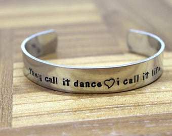 They Call It Dance I Call It Life / Custom Hand Stamped Bracelet / Aluminum Cuff Dance Bracelet / Dancer Gift / Dance Gift / Dance Bracelet