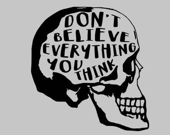 Don't Believe Everything You Think decal | Skull Decal | Think Positive Decal | MacBook Decal | Laptop Decal | Car Decal | Yeti Decal