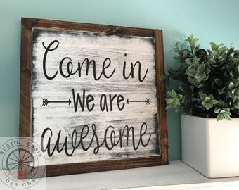 Come In We Are Awesome | Outdoor sign | Frint Door Sign | Farmhouse Sign | Funny Sign | Wood Sign | Rustic Sign