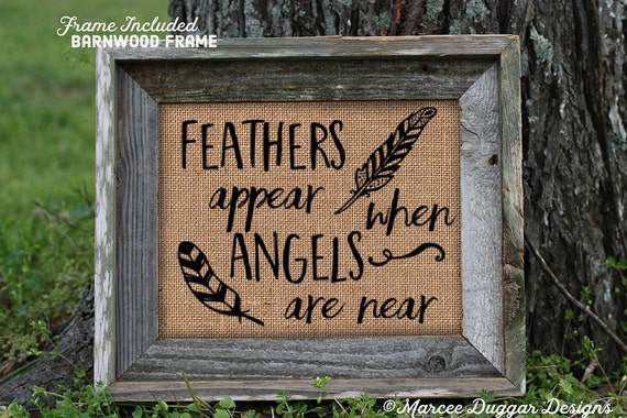Framed Burlap Print | Gift for Mom | Feathers Appear Angels Are Near | Scripture | Feathers | 132