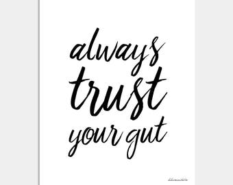 Always Trust Your Gut Art Print - Wall Decor - Home Decor - Wall Quotes - Quote Print - Quote Poster
