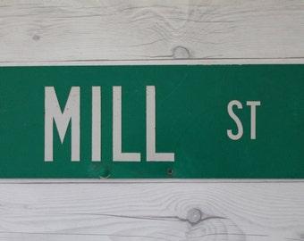 Vintage Green Metal Street Sign - Mill Street, Vintage Metal Sign