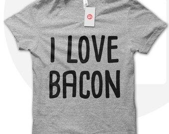 I love bacon t shirt, bacon lover t shirt, bacon fan, meat lover t shirt, foodie t shirt, gift for mom, gift for girlfriend, christmas gift