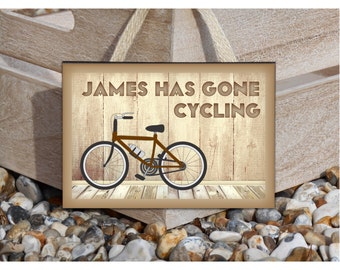 GONE CYCLING Rustic Sign: Custom-Made Personalised Wooden Hanging Plaque