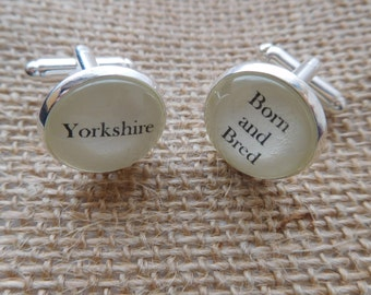"Handcrafted ""Yorkshire Born and Bred"" Cufflinks - Fun Christmas gift for him, Yorkshireman gift for him"