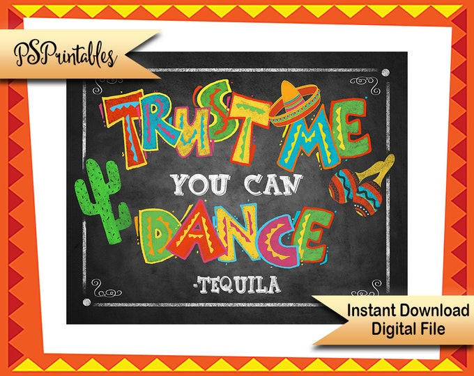 Printable Fiesta Bar Sign, Trust Me you can Dance, Tequila Party sign, Fiesta Birthday sign, Cinco De Mayo Decoration, mexican party wedding