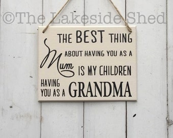 """Cream Hanging MDF plaque/sign """"The best thing about having you as a mum is my children having you as their Grandma"""""""