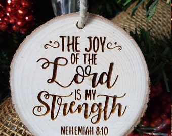 The Joy Of The Lord Is My Strength - Nehemiah 8:10 - Bible Verse - Ornament - Engraved Wood Slice Ornament - Religious - Gift Tag - Gift