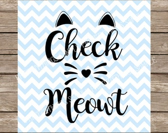 Cat SVG Check Meowt Kitten Svg Kitty svg pet svg files Cricut Silhouette cameo Svg Cut Files black cat svg designs animal svg cat clipart