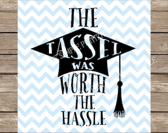 Graduation svg, the tassel was worth the hassle svg, class of 2017 svg, graduation, graduation cap svg, 2017 graduation, svg files