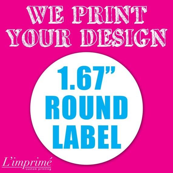"Your Custom Printed 1.67"" Round Label - Sticker"